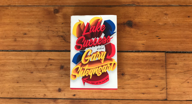 Lake Success by Gary Shteyngart – book review