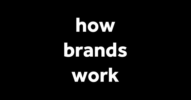 how brands work